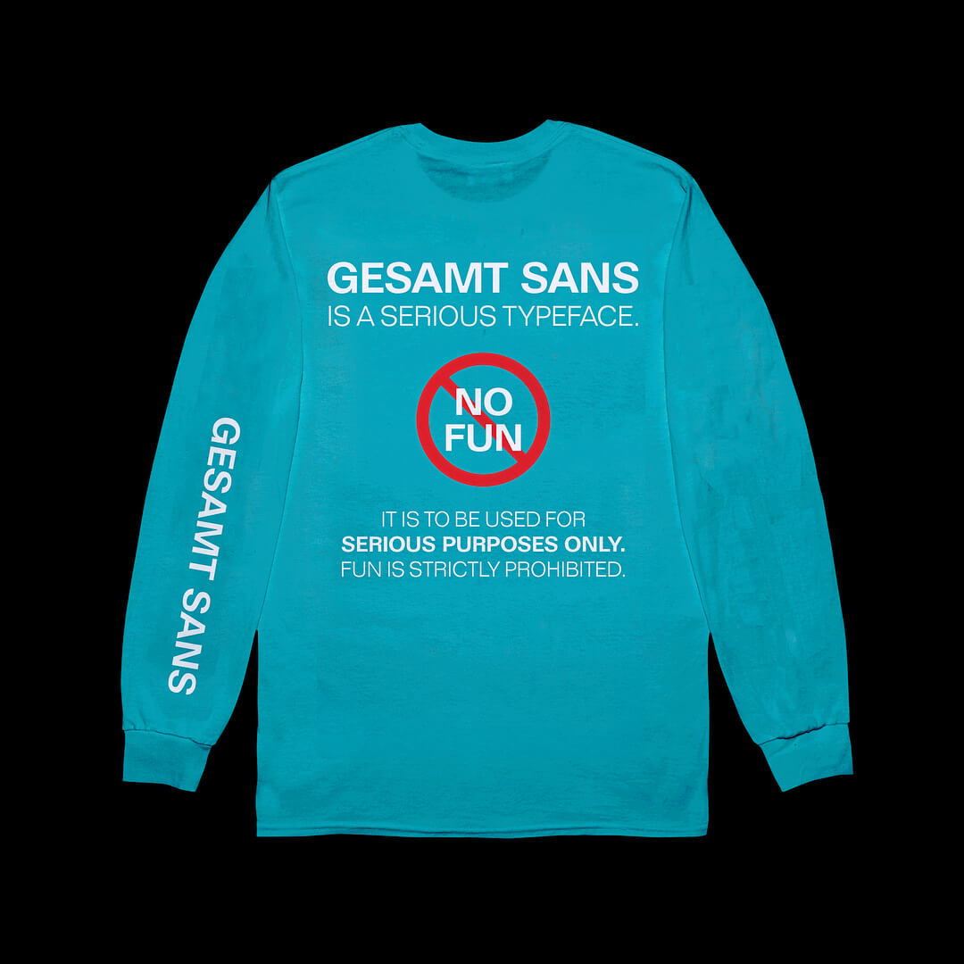 Gesamt Sans is Serious T-shirt by Jackson Green