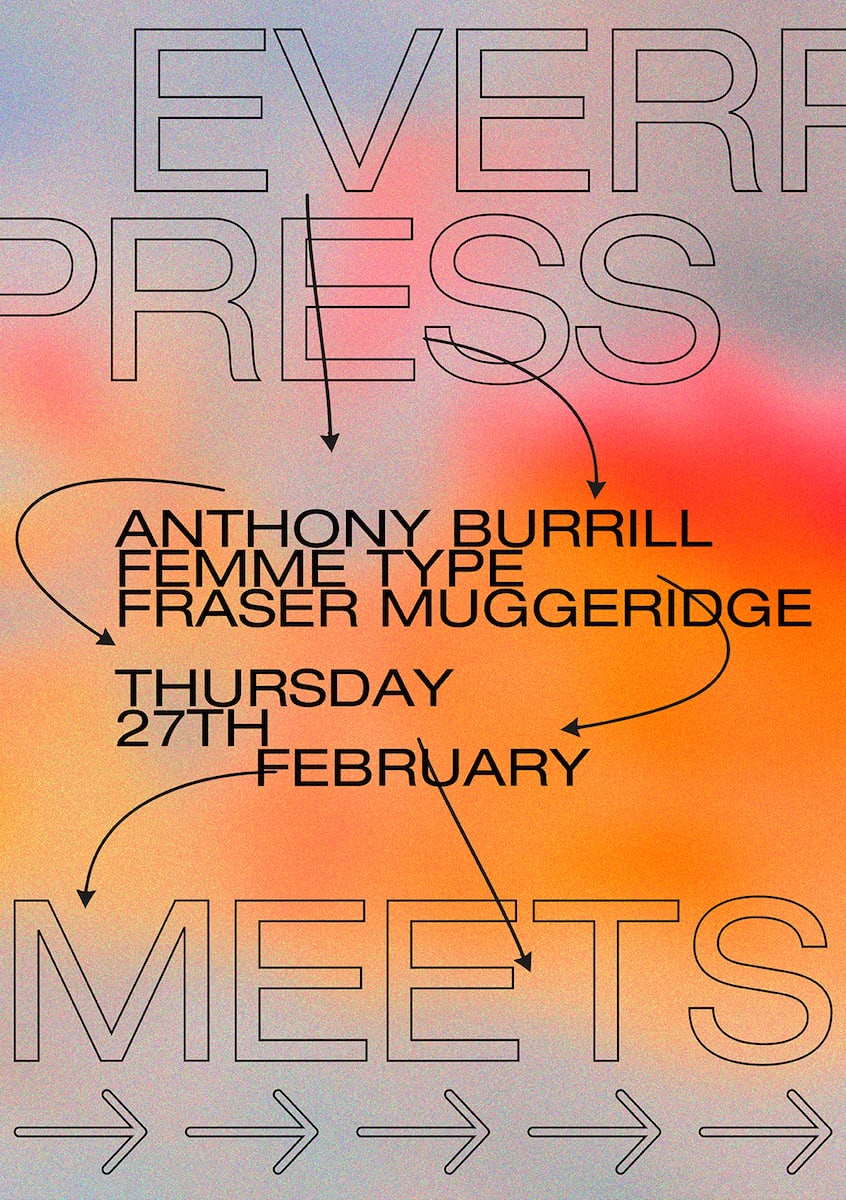 everpress_meets_with_anthony_burrill_fraser_muggeridge_femme_type